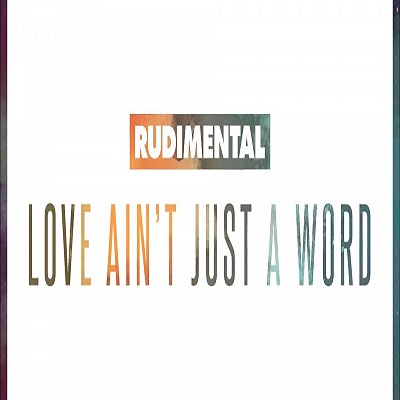 Rudimental Love Just Aint A Word Ft Anne Marie X Dizzee Rascal